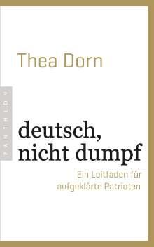 Thea Dorn: deutsch, nicht dumpf, Buch
