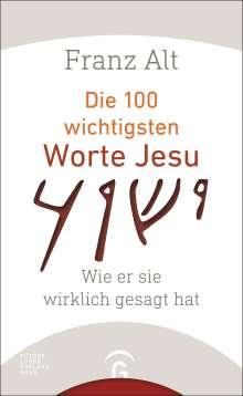 Franz Alt: Die 100 wichtigsten Worte Jesu, Buch