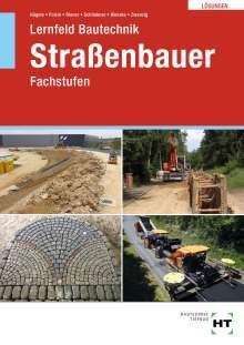 Peter Hägele: Lösungen zu Lernfeld Bautechnik Straßenbauer, Buch
