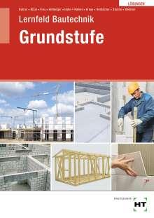 Balder Batran: Lösungen Lernfeld Bautechnik Grundstufe, Buch