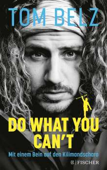 Tom Belz: Do what you can't, Buch