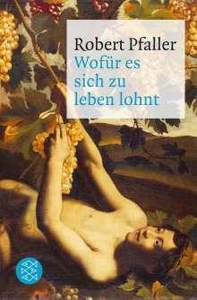 Robert Pfaller: Wofür es sich zu leben lohnt, Buch