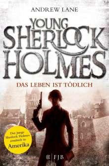 Andrew Lane: Young Sherlock Holmes 02. Das Leben ist tödlich, Buch
