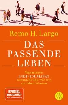 Remo H. Largo: Das passende Leben, Buch