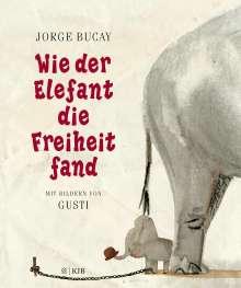 Jorge Bucay: Wie der Elefant die Freiheit fand, Buch