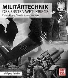 Wolfgang Fleischer: Militärtechnik des Ersten Weltkriegs, Buch
