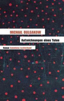 Michail Bulgakow: Aufzeichnungen eines Toten, Buch