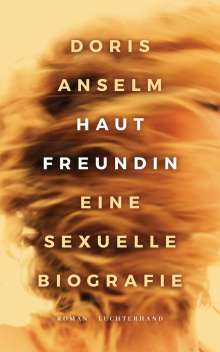 Doris Anselm: Hautfreundin. Eine sexuelle Biografie, Buch