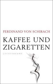 Ferdinand von Schirach: Kaffee und Zigaretten, Buch