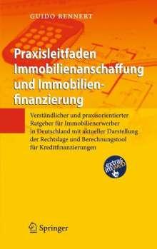 Guido Rennert: Praxisleitfaden Immobilienanschaffung und Immobilienfinanzierung, Buch