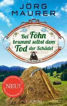 Jörg Maurer: Bei Föhn brummt selbst dem Tod der Schädel, Buch
