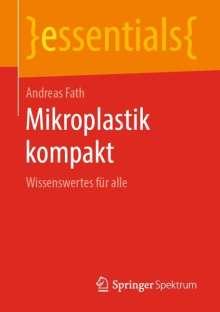 Andreas Fath: Mikroplastik kompakt, Buch