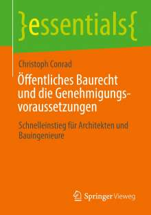 Christoph Conrad: Öffentliches Baurecht und die Genehmigungsvoraussetzungen, Buch