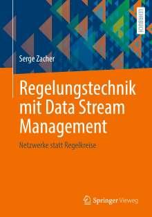 Serge Zacher: Regelungstechnik mit Data Stream Management, Buch