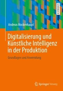 Andreas Mockenhaupt: Digitalisierung und Künstliche Intelligenz in der Produktion, Buch