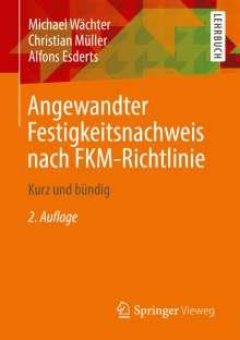 Michael Wächter: Angewandter Festigkeitsnachweis nach FKM-Richtlinie, Buch