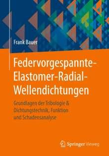 Frank Bauer: Federvorgespannte-Elastomer-Radial-Wellendichtungen, Buch