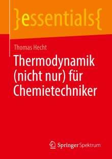 Thomas Hecht: Thermodynamik (nicht nur) für Chemietechniker, Buch