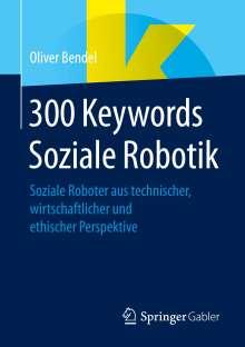 Oliver Bendel: 300 Keywords Soziale Robotik, Buch