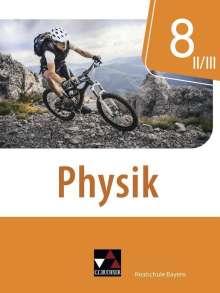 Franziska Weber: Physik 8 II/III Schülerband Realschule Bayern, Buch