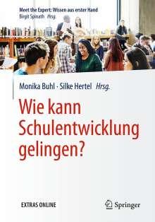 Wie kann Schulentwicklung gelingen?, Buch