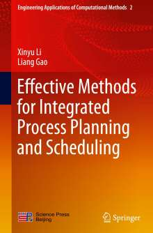 Xinyu Li: Effective Methods for Integrated Process Planning and Scheduling, Buch