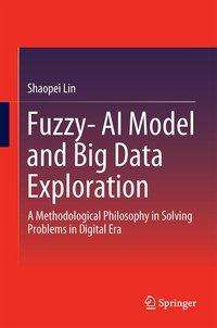 Shaopei Lin: Fuzzy- AI Model and Big Data Exploration, Buch