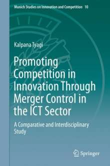 Kalpana Tyagi: Promoting Competition in Innovation Through Merger Control in the ICT Sector, Buch