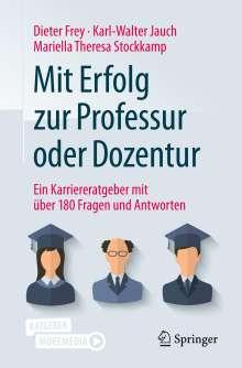 Dieter Frey: Mit Erfolg zur Professur oder Dozentur, Buch