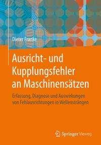 Dieter Franke: Ausricht- und Kupplungsfehler an Maschinensätzen, Buch