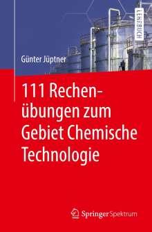 Günter Jüptner: 111 Rechenübungen zum Gebiet Chemische Technologie, Buch