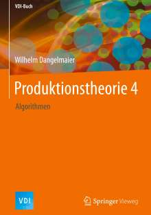 Wilhelm Dangelmaier: Produktionstheorie 4, Buch