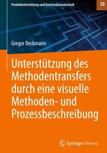 Gregor Beckmann: Unterstützung des Methodentransfers durch eine visuelle Methoden- und Prozessbeschreibung, Buch