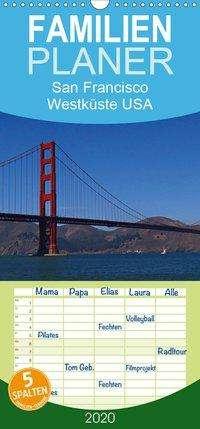Petra Schauer: San Francisco  Westküste USA  - Familienplaner hoch (Wandkalender 2020 , 21 cm x 45 cm, hoch), Diverse