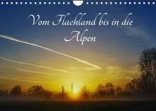 Michael Hoffmann: Vom Flachland bis in die Alpen (Wandkalender 2022 DIN A4 quer), Kalender