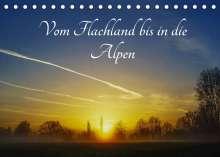 Michael Hoffmann: Vom Flachland bis in die Alpen (Tischkalender 2022 DIN A5 quer), Kalender