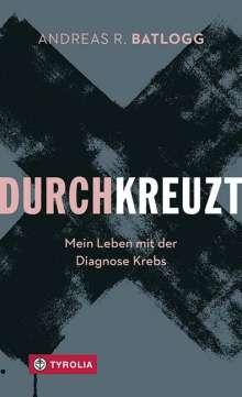 Andreas R. Batlogg: Durchkreuzt, Buch