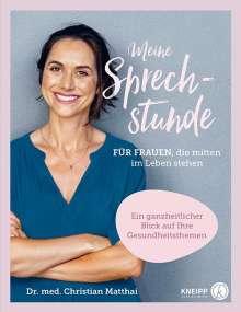 Christian Matthai: Meine Sprechstunde für Frauen, die mitten im Leben stehen, Buch