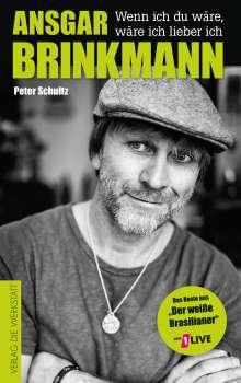 Ansgar Brinkmann: Wenn ich du wäre, wäre ich lieber ich, Buch
