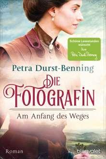 Petra Durst-Benning: Die Fotografin - Am Anfang des Weges, Buch