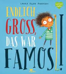 Laura Ellen Anderson: Endlich groß, das wär famos!, Buch