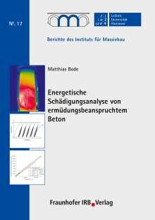 Matthias Bode: Energetische Schädigungsanalyse von ermüdungsbeanspruchtem Beton., Buch