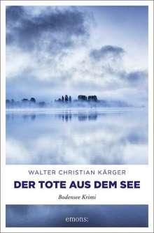 Walter Christian Kärger: Der Tote aus dem See, Buch