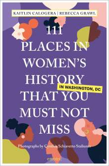 Kaitlin Calogera: 111 Places in Women's History in Washington That You Must Not Miss, Buch