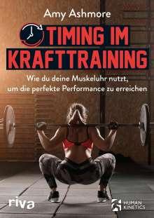 Amy Ashmore: Timing im Krafttraining, Buch