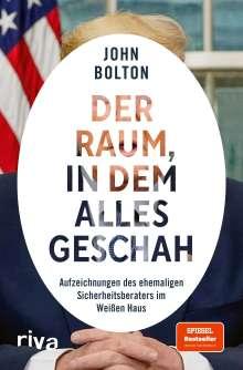 John Bolton: Der Raum, in dem alles geschah, Buch