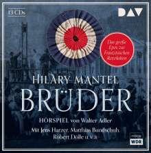 Hilary Mantel: Brüder, 13 CDs