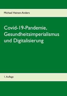 Michael Heinen-Anders: Covid-19-Pandemie, Gesundheitsimperialismus und Digitalisierung, Buch