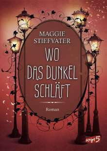 Maggie Stiefvater: Wo das Dunkel schläft (Band 4), Buch
