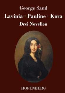 George Sand: Lavinia - Pauline - Kora, Buch